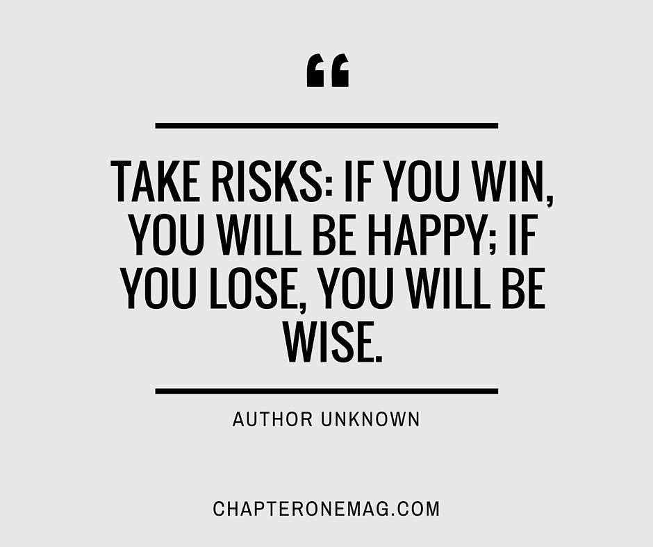 Take Risk, at leat you will become wiser...